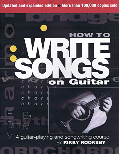 9780879309428: How to Write Songs on Guitar: A Guitar-playing and Songwriting Course