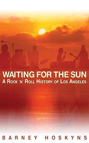 9780879309435: Waiting for the Sun: A Rock 'n' Roll History of Los Angeles