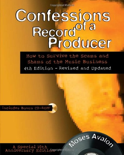 9780879309480: Confessions of a Record Producer: How to Survive the Scams and Shams of the Music Business