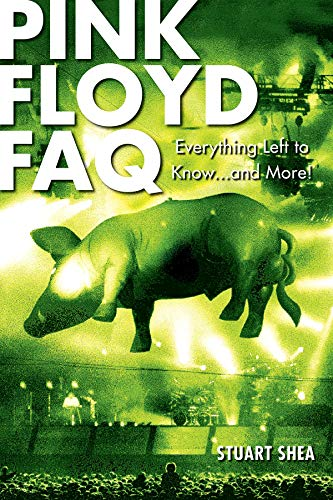 9780879309503: Pink Floyd FAQ: Everything Left to Know ... and More! (FAQ Series)