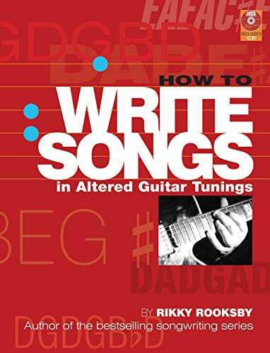 9780879309534: How to Write Songs in Altered Guitar Tunings