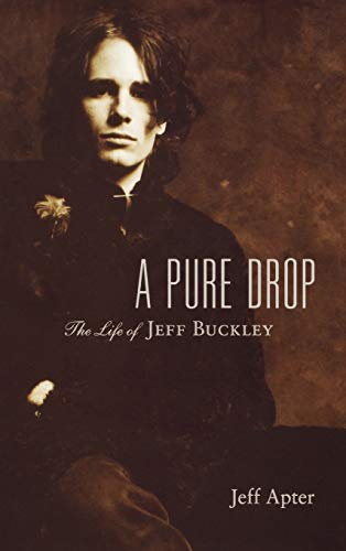 9780879309541: A Pure Drop: The Life of Jeff Buckley