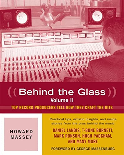 9780879309558: Howard Massey: Top Record Producers Tell How They Craft the Hits Volume 2: Behind the Glass