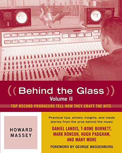 9780879309558: Behind the Glass: v. 2: Top Record Producers Tell How They Craft the Hits