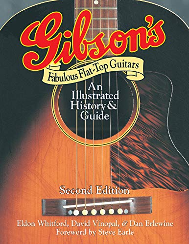 9780879309626: Gibson's Fabulous Flat-Top Guitars: An Illustrated History & Guide