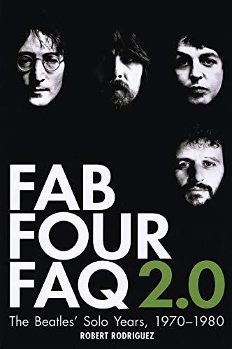 9780879309688: Fab Four FAQ 2.0: The Beatles' Solo Years: 1970-1980 (Book) (Faq Series)
