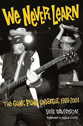 9780879309725: We Never Learn: The Gunk Punk Undergut, 1988-2001