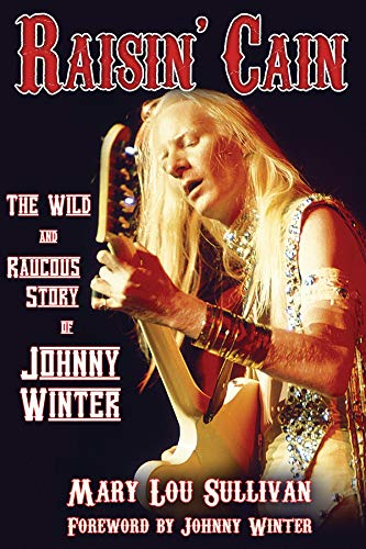 9780879309732: Raisin' Cain: The Wild and Raucous Story of Johnny Winter