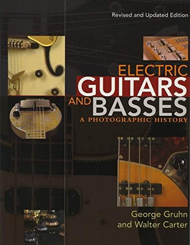9780879309749: George Gruhn/Walter Carter: Electric Guitars and Basses - A Photographic History