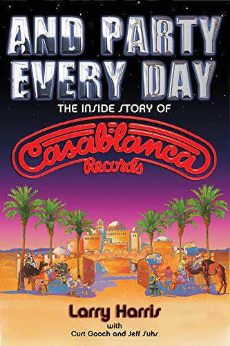 9780879309824: And Party Every Day: The Inside Story of Casablanca Records