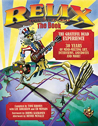 9780879309862: Relix, the Book: The Grateful Dead Experience: 30 Years of Mind-Melting Art, Interviews, Anecdotes and More!