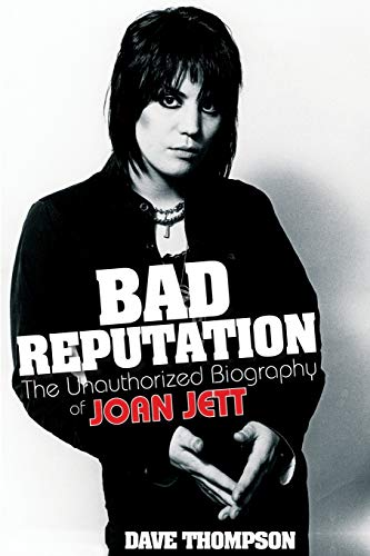 9780879309909: Bad Reputation: The Unauthorized Biography of Joan Jett