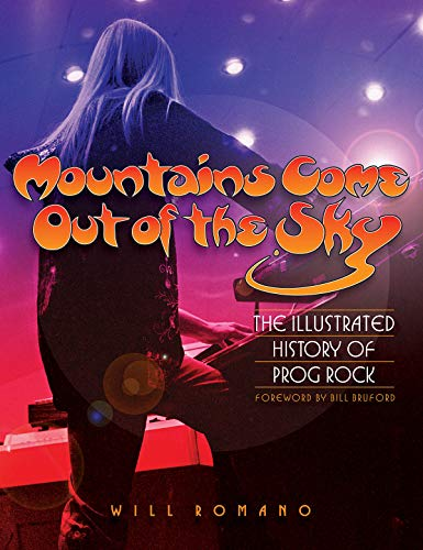 9780879309916: Mountains Come Out of the Sky: The Illustrated History of Prog Rock