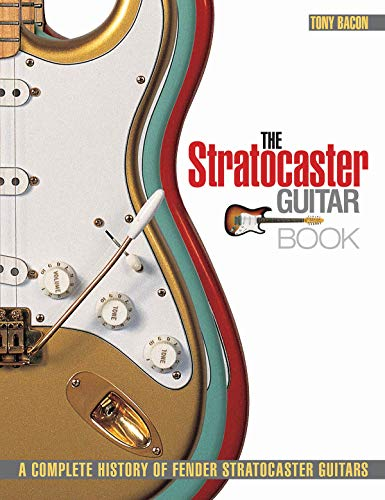 9780879309961: Tony Bacon: The Stratocaster Guitar Book - A Complete History of Fender Stratocaster Guitars