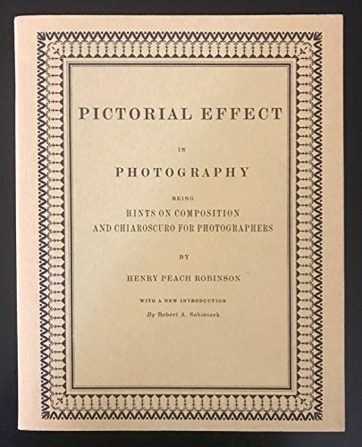Pictorial Effect in Photography Being Hints on Composition and Chiaroscuro for Photographers: ...