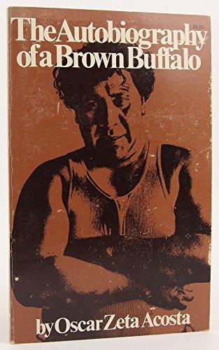 The Autobiography of a Brown Buffalo: Acosta, Oscar Zeta