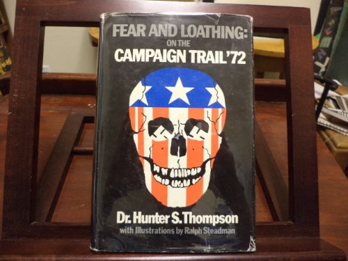 9780879320539: Fear and loathing : on the campaign trail '72 / Hunter S. Thompson