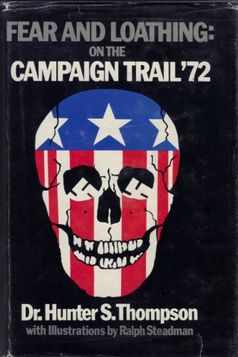 Fear and Loathing:on the Campaign Trail '72: Thompson, Hunter S.