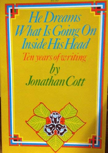 He dreams what is going on inside his head (0879320656) by Jonathan Cott