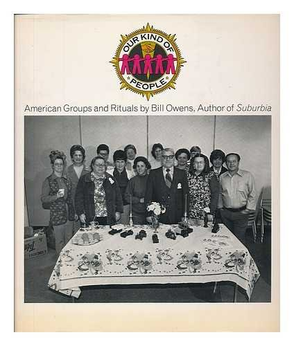 Our Kind of People: American Groups and Rituals (0879320842) by Bill Owens