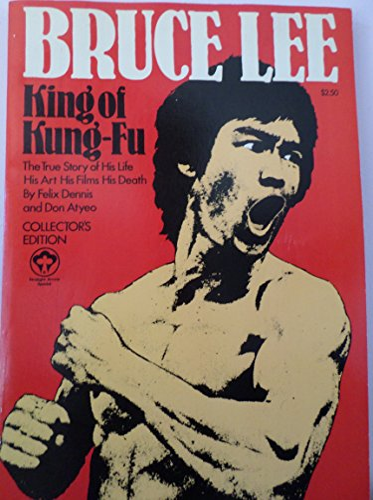Bruce Lee: King of Kung-Fu: Don Atyeo,Felix Dennis