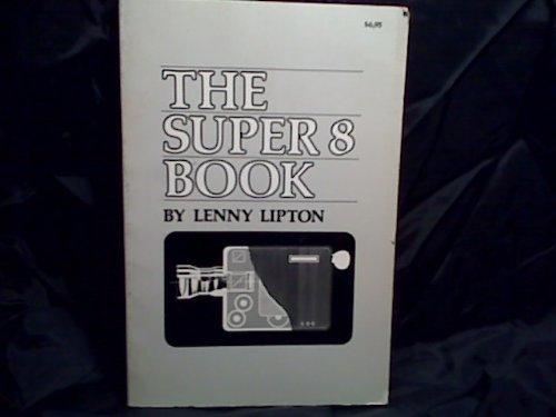 The super 8 book: Lipton, Lenny
