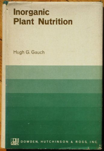 Inorganic Plant Nutrition;: Gauch, Hugh;