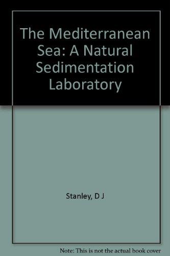 The Mediterranean Sea: A Natural Sedimentation Laboratory: Stanley, Daniel J.