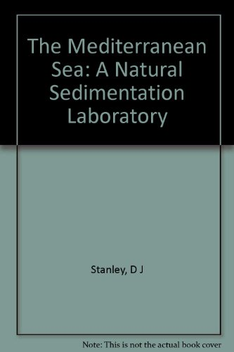The Mediterranean Sea: A Natural Sedimentation Laboratory: Stanley