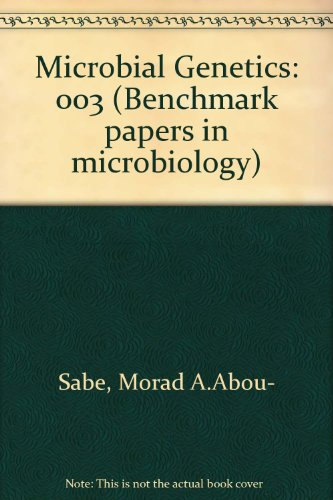 Microbial Genetics (Benchmark papers in microbiology)