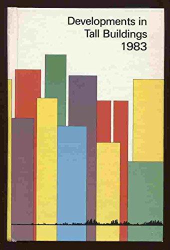 Developments In Tall Buildings 1983: Council On Tall Buildings And Urban Habitat