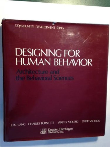 9780879330545: Designing for Human Behavior: Architecture and the Behavioral Sciences (Community Development Series)
