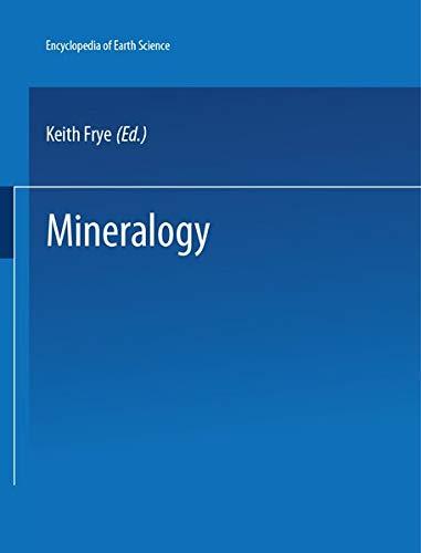 The Encyclopedia of Mineralogy (Encyclopedia of Earth: Frye, Keith