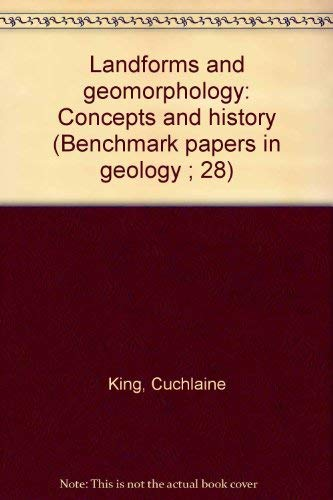 9780879331924: Landforms and Geomorphology: Concepts and History (Benchmark papers in geology ; 28)