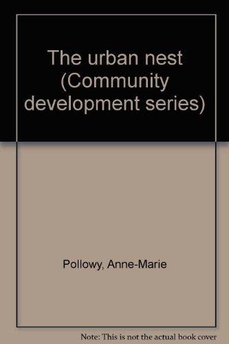 9780879332358: The Urban Nest (Community development series) (Community development series ; v. 26)