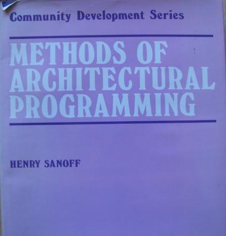 Methods of Architectural Programming (Community development series ; 29): Sanoff, Henry