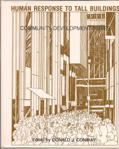 Human response to tall buildings (Community development series ; CDS/34): Donald J. (editor) ...