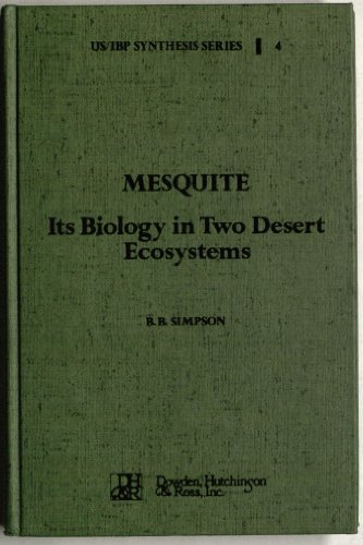 9780879332785: Mesquite: Its Biology in Two Desert Scrub Ecosystems (US/IBP synthesis series)