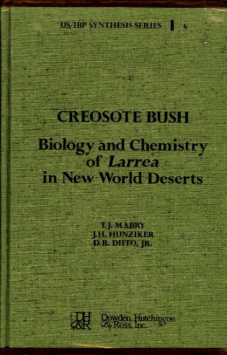 Creosote Bush: Biology and Chemistry of Larrea in New World Deserts (US/IBP synthesis series)