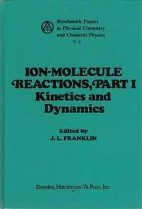 Ion-Molecule Reactions - Part I: Franklin, Joseph Louis