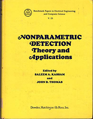 9780879333591: Nonparametric Detection: Theory and Applications (Benchmark papers in electrical engineering and computer science ; 23)