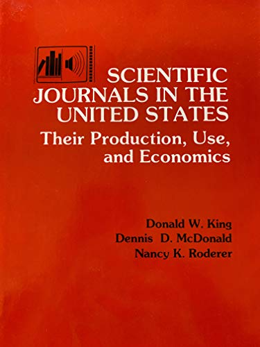 9780879333805: Scientific Journals in the United States: Their Production, Use and Economics (Publications in the information sciences)