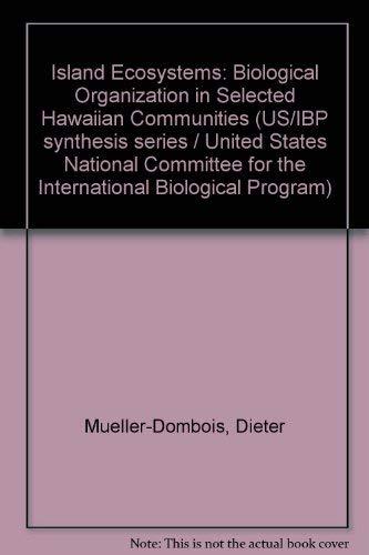 Island Ecosystems. Biological Orgainzation in Selected Hawaiian Communities.: Mueller-Dombois, D., ...