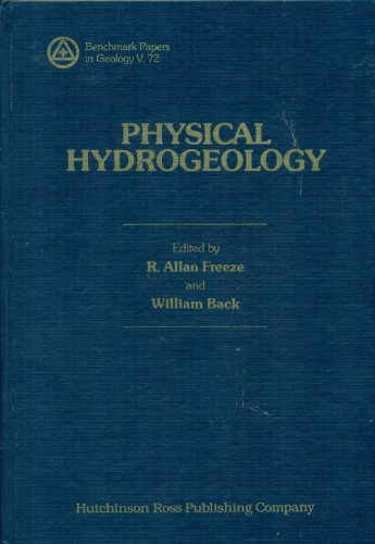 Physical Hydrogeology (Benchmark papers in geology): R. Allan Freeze, William Back