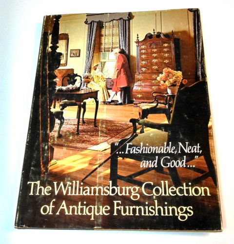 The Williamsburg collection of antique furnishings: Foundation, Colonial Williamsburg