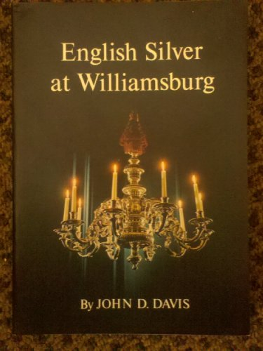 9780879350284: English Silver at Williamsburg: Catalog