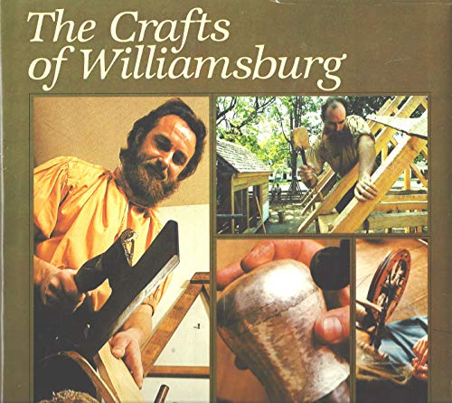 9780879350642: The Crafts of Williamsburg (The World of Williamsburg)