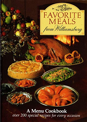 9780879350666: Favorite Meals from Williamsburg (Menu Cookbook)