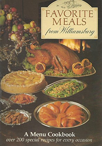 9780879350673: Favorite Meals from Williamsburg (A Menu Cookbook)