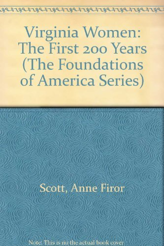 9780879350765: Virginia Women: The First 200 Years (The Foundations of America Series)